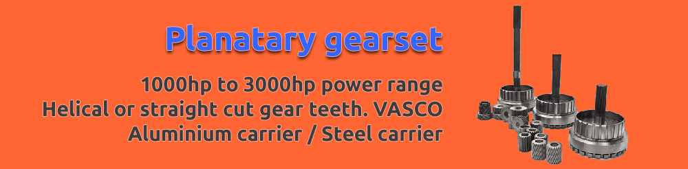 Planatary gearset. 1000hp to 3000hp power range. Helical or straight cut gear teeth. vasco. Aluminium carrier. Steel carrier.